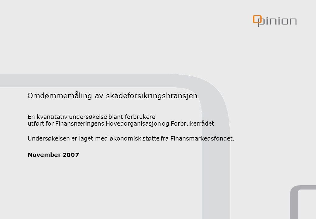 Omdømmemåling av skadeforsikringsbransjen En kvantitativ undersøkelse blant forbrukere utført for Finansnæringens Hovedorganisasjon og Forbrukerrådet