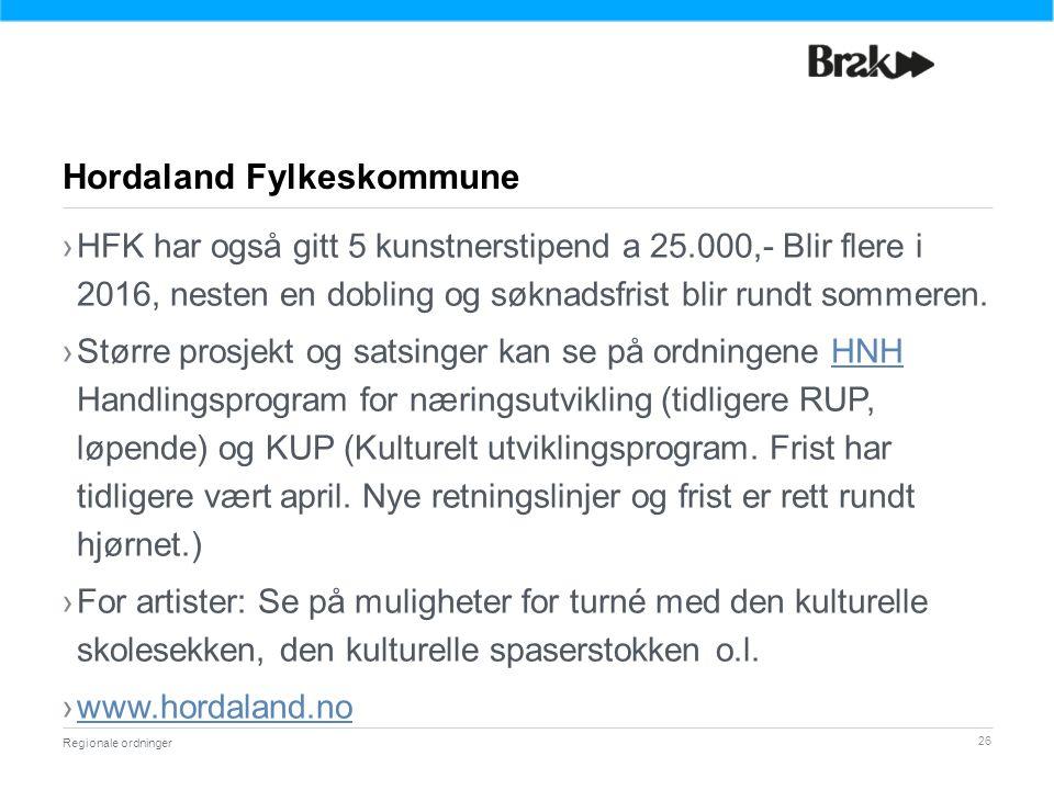 26 ›HFK har også gitt 5 kunstnerstipend a 25.000,- Blir flere i 2016, nesten en dobling og søknadsfrist blir rundt sommeren.