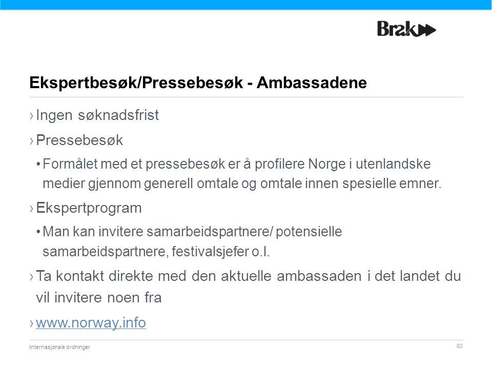 60 ›Ingen søknadsfrist ›Pressebesøk Formålet med et pressebesøk er å profilere Norge i utenlandske medier gjennom generell omtale og omtale innen spesielle emner.