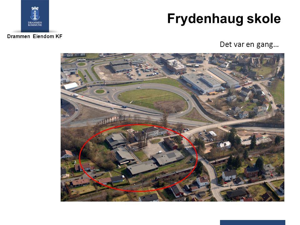 Drammen Eiendom KF Frydenhaug skole Det var en gang…
