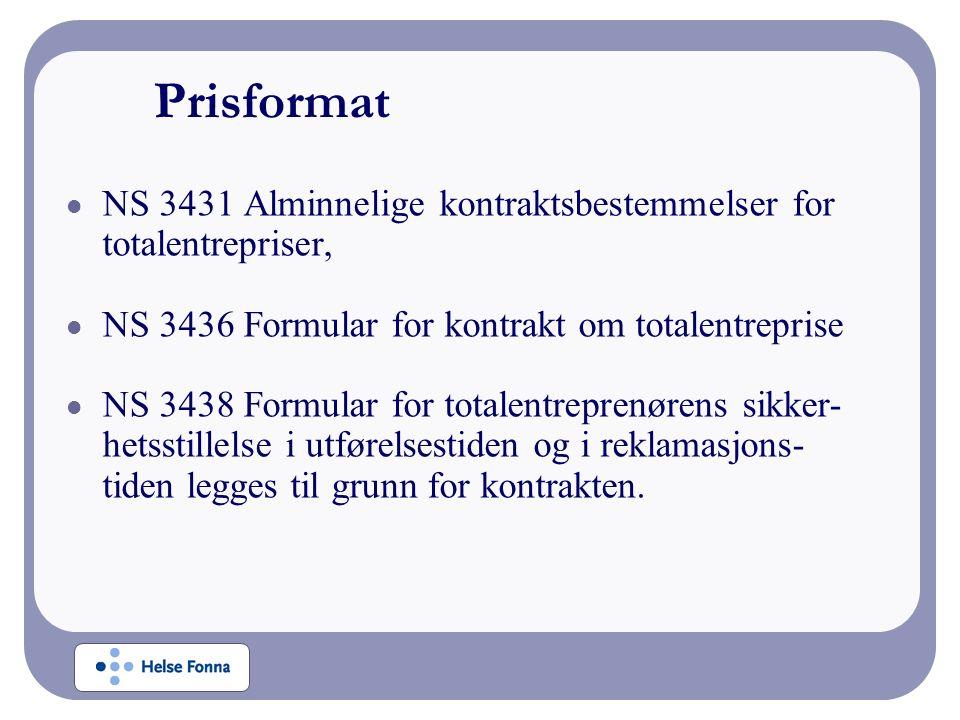 Prisformat NS 3431 Alminnelige kontraktsbestemmelser for totalentrepriser, NS 3436 Formular for kontrakt om totalentreprise NS 3438 Formular for totalentreprenørens sikker- hetsstillelse i utførelsestiden og i reklamasjons- tiden legges til grunn for kontrakten.