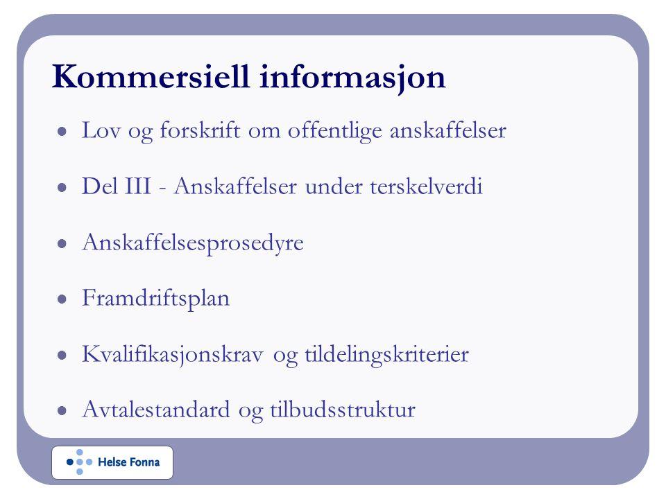 Kommersiell informasjon Lov og forskrift om offentlige anskaffelser Del III - Anskaffelser under terskelverdi Anskaffelsesprosedyre Framdriftsplan Kvalifikasjonskrav og tildelingskriterier Avtalestandard og tilbudsstruktur