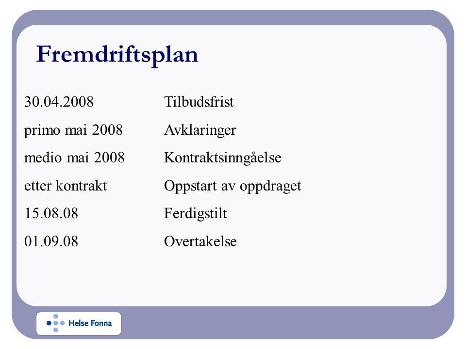 30.04.2008Tilbudsfrist primo mai 2008Avklaringer medio mai 2008Kontraktsinngåelse etter kontraktOppstart av oppdraget 15.08.08Ferdigstilt 01.09.08Overtakelse Fremdriftsplan