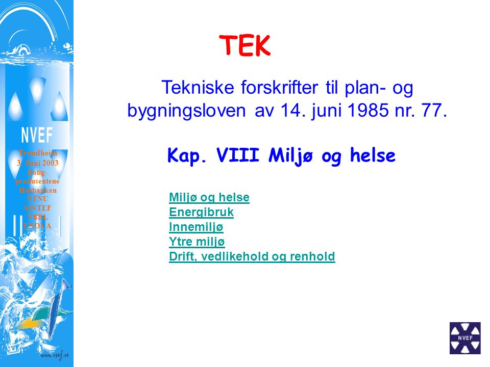 TEK Kap. VIII Miljø og helse Tekniske forskrifter til plan- og bygningsloven av 14.