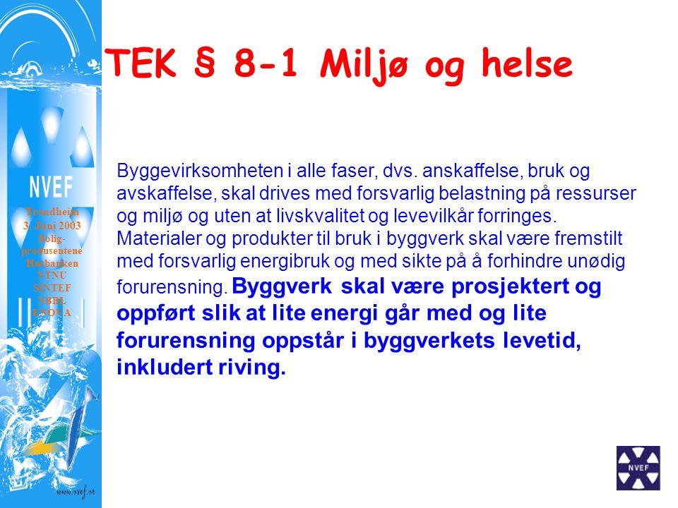 TEK § 8-1 Miljø og helse Trondheim 3.