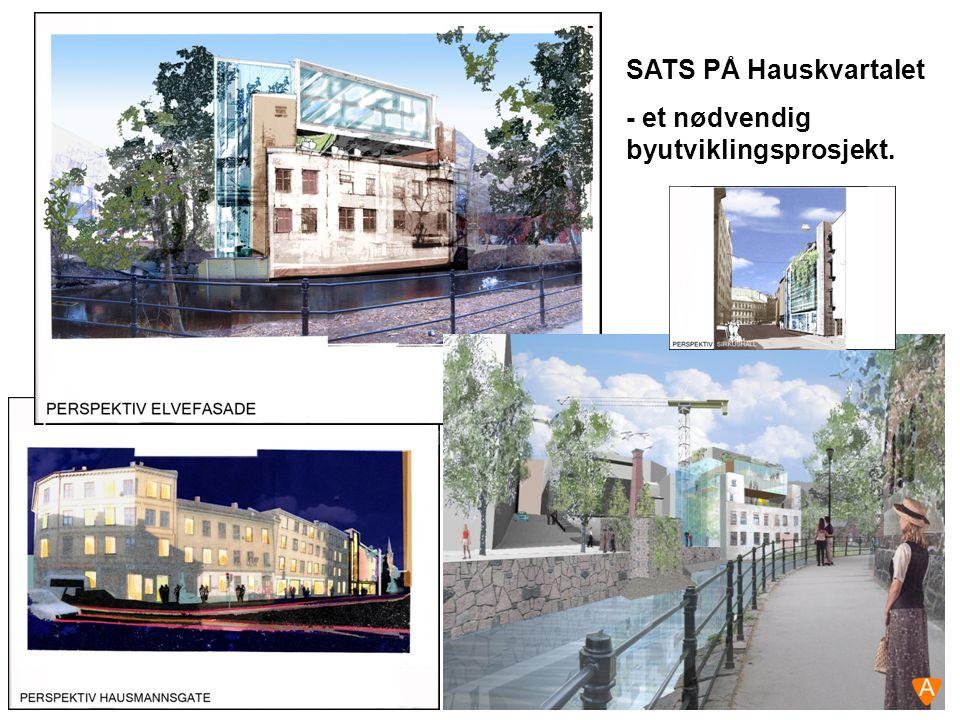 SATS PÅ Hauskvartalet - et nødvendig byutviklingsprosjekt.