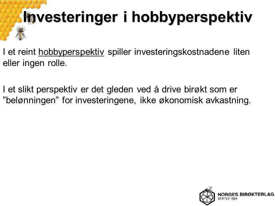 Investeringer i hobbyperspektiv I et reint hobbyperspektiv spiller investeringskostnadene liten eller ingen rolle.