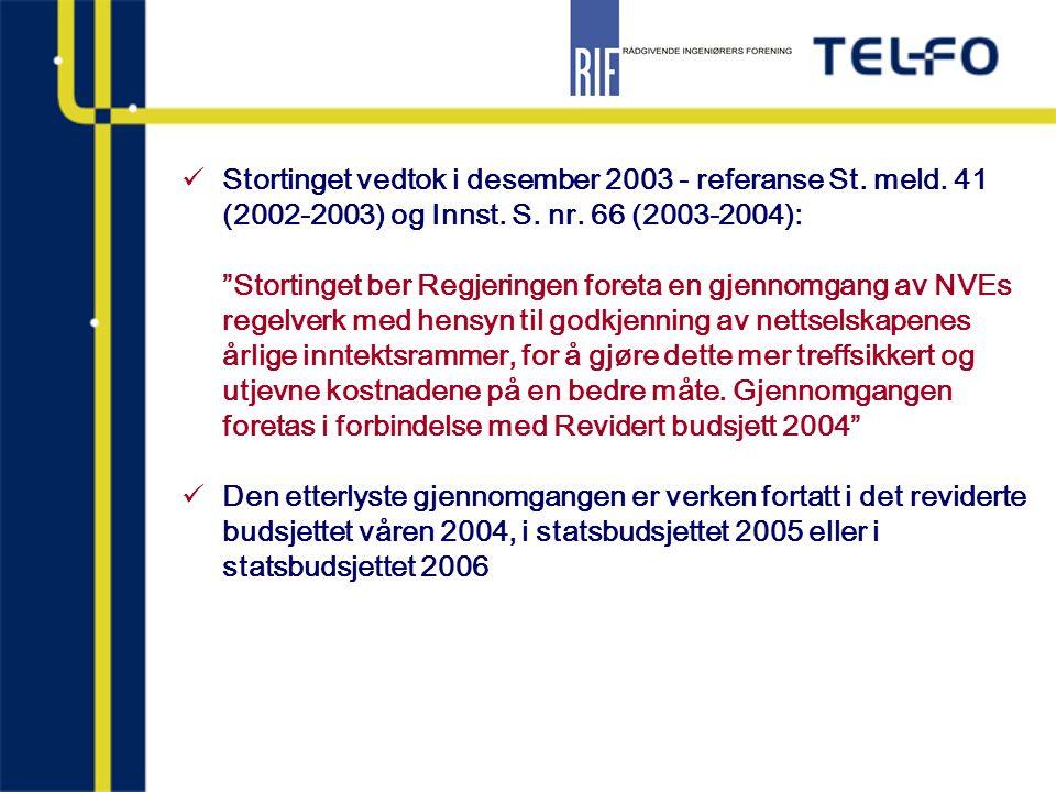 """Stortinget vedtok i desember 2003 - referanse St. meld. 41 (2002-2003) og Innst. S. nr. 66 (2003-2004): """"Stortinget ber Regjeringen foreta en gjennomg"""