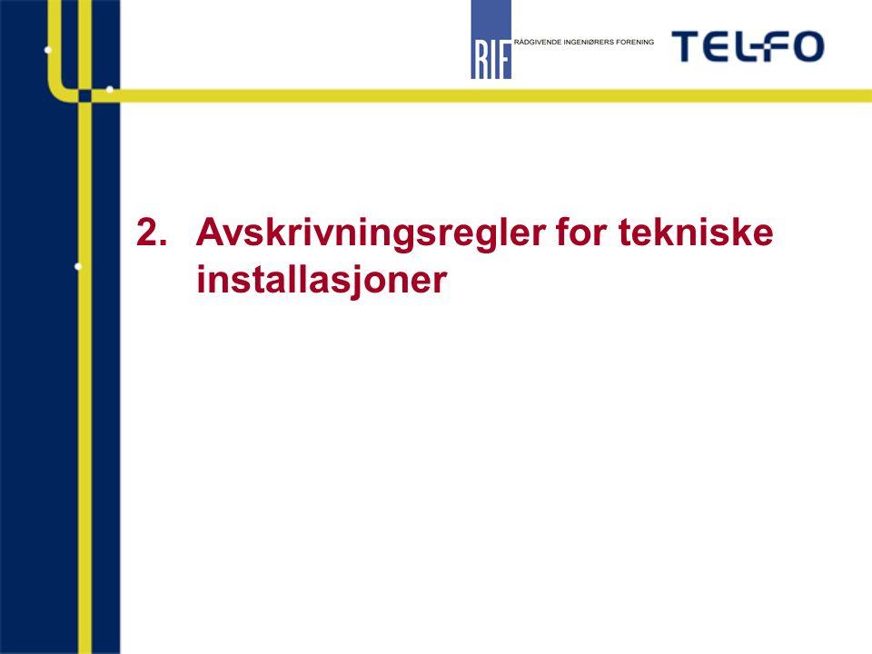 2.Avskrivningsregler for tekniske installasjoner