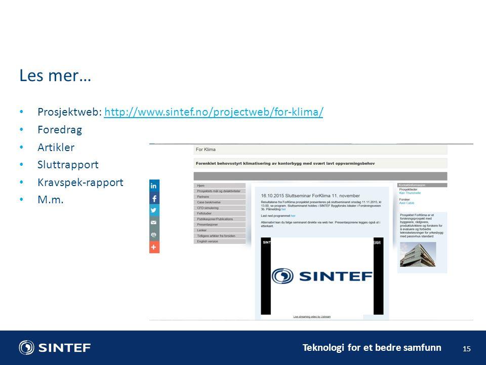 Teknologi for et bedre samfunn Prosjektweb: http://www.sintef.no/projectweb/for-klima/http://www.sintef.no/projectweb/for-klima/ Foredrag Artikler Sluttrapport Kravspek-rapport M.m.