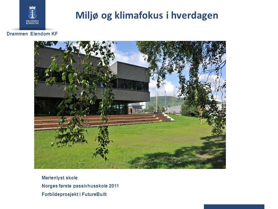 Drammen Eiendom KF Marienlyst skole Norges første passivhusskole 2011 Forbildeprosjekt i FutureBuilt Miljø og klimafokus i hverdagen