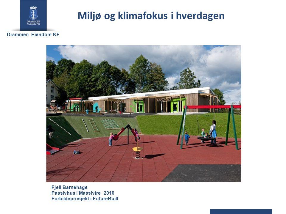 Drammen Eiendom KF Fjell Barnehage Passivhus i Massivtre 2010 Forbildeprosjekt i FutureBuilt Miljø og klimafokus i hverdagen