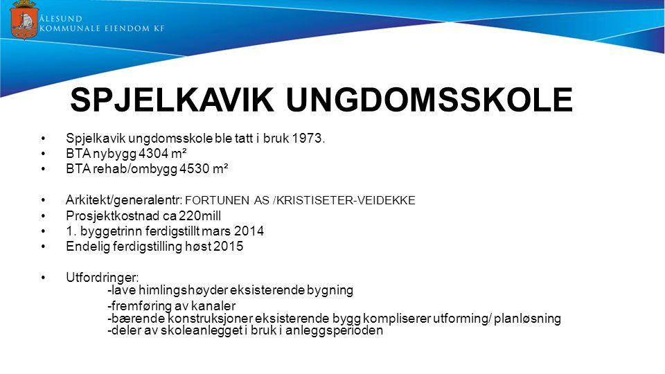 SPJELKAVIK UNGDOMSSKOLE Spjelkavik ungdomsskole ble tatt i bruk 1973. BTA nybygg 4304 m² BTA rehab/ombygg 4530 m² Arkitekt/generalentr: FORTUNEN AS /K