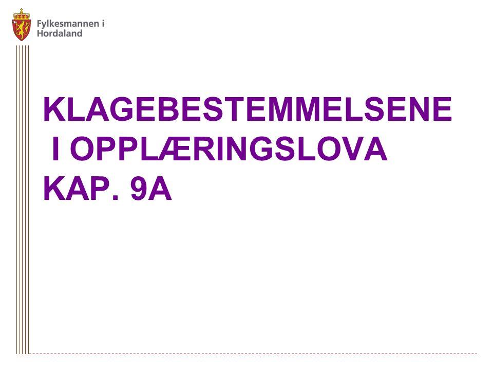 KLAGEBESTEMMELSENE I OPPLÆRINGSLOVA KAP. 9A