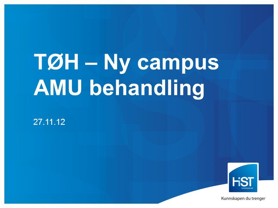 TØH – Ny campus AMU behandling 27.11.12