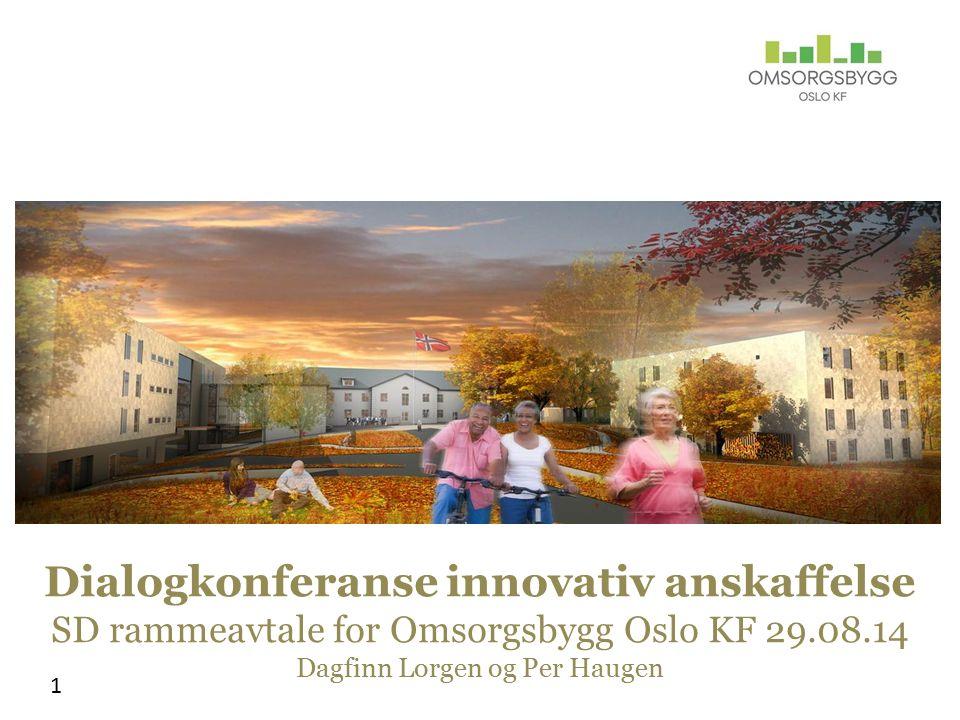 Dialogkonferanse for innovativ anskaffelse SD-anlegg for Omsorgsbygg 2 29.08.14Tema 08:30 - 09:00Registrering og kaffe 09:00 - 09:101.