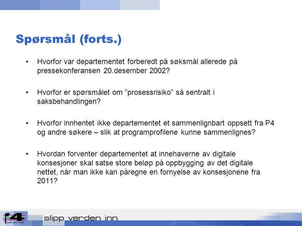 Spørsmål (forts.) Hvorfor var departementet forberedt på søksmål allerede på pressekonferansen 20.desember 2002.