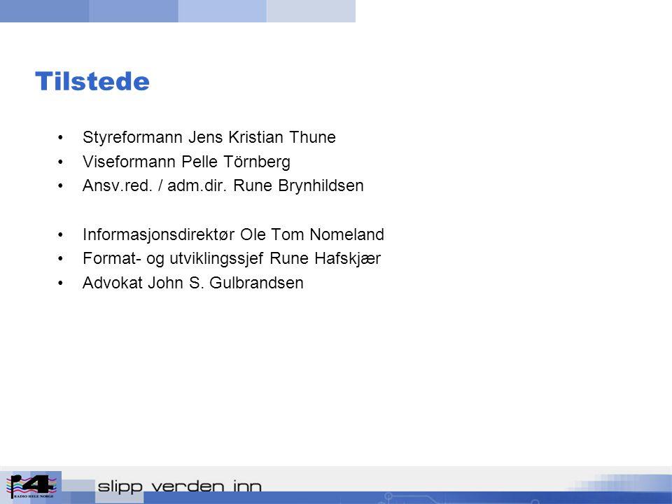 Tilstede Styreformann Jens Kristian Thune Viseformann Pelle Törnberg Ansv.red.