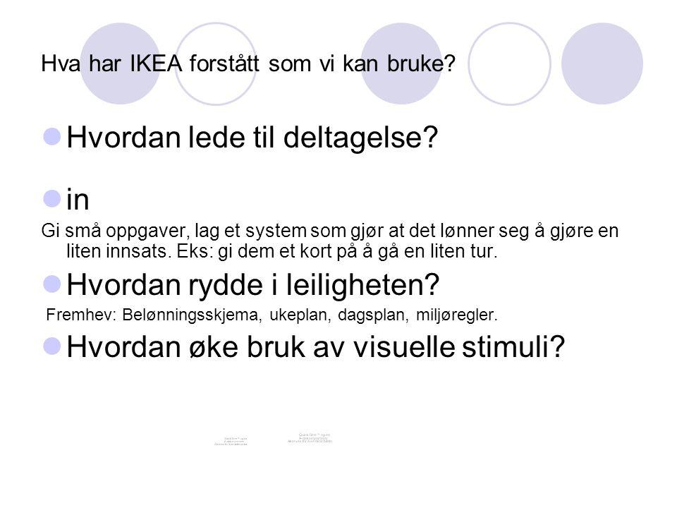 Hva har IKEA forstått som vi kan bruke? Hvordan lede til deltagelse? in Gi små oppgaver, lag et system som gjør at det lønner seg å gjøre en liten inn