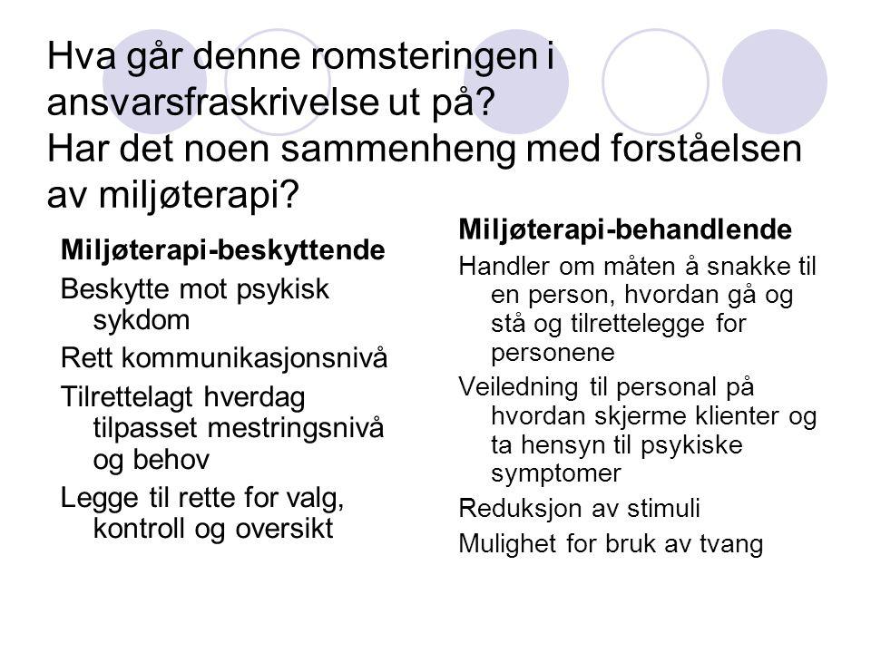 Miljøterapeutiske råd V æ r tydelig p å grenser, men unng å å bli rigid.