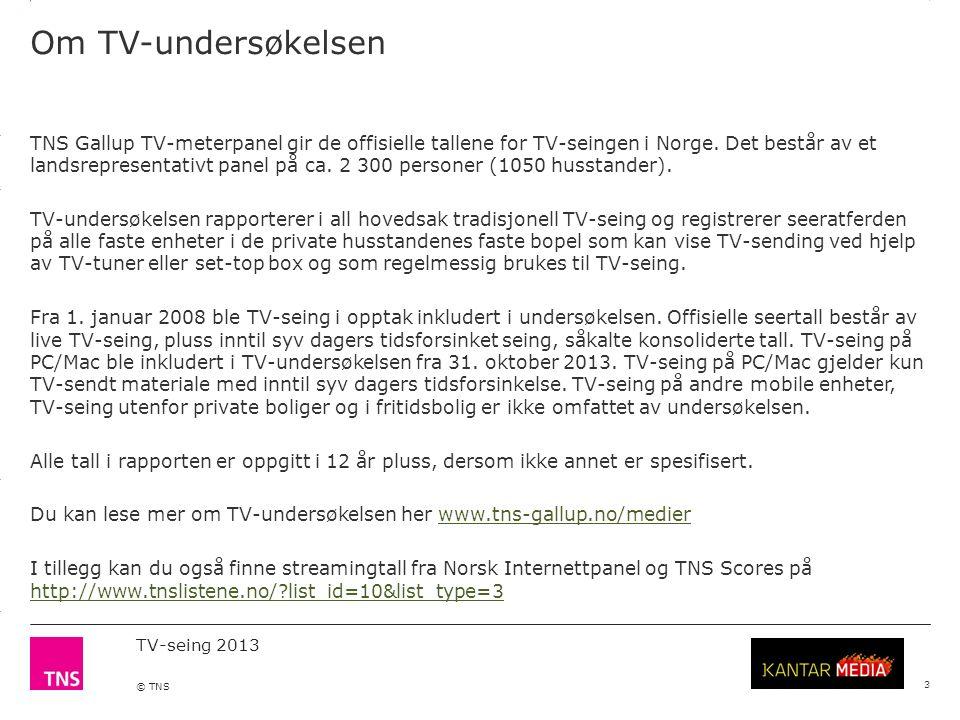 3.14 X AXIS 6.65 BASE MARGIN 5.95 TOP MARGIN 4.52 CHART TOP 11.90 LEFT MARGIN 11.90 RIGHT MARGIN TV-seing 2013 © TNS Daglig seertid 4 Kilde: TNS Gallup TV-meterpanel.
