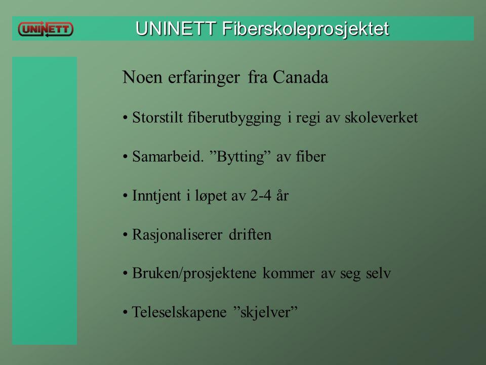 """UNINETT Fiberskoleprosjektet UNINETT Fiberskoleprosjektet Noen erfaringer fra Canada Storstilt fiberutbygging i regi av skoleverket Samarbeid. """"Byttin"""