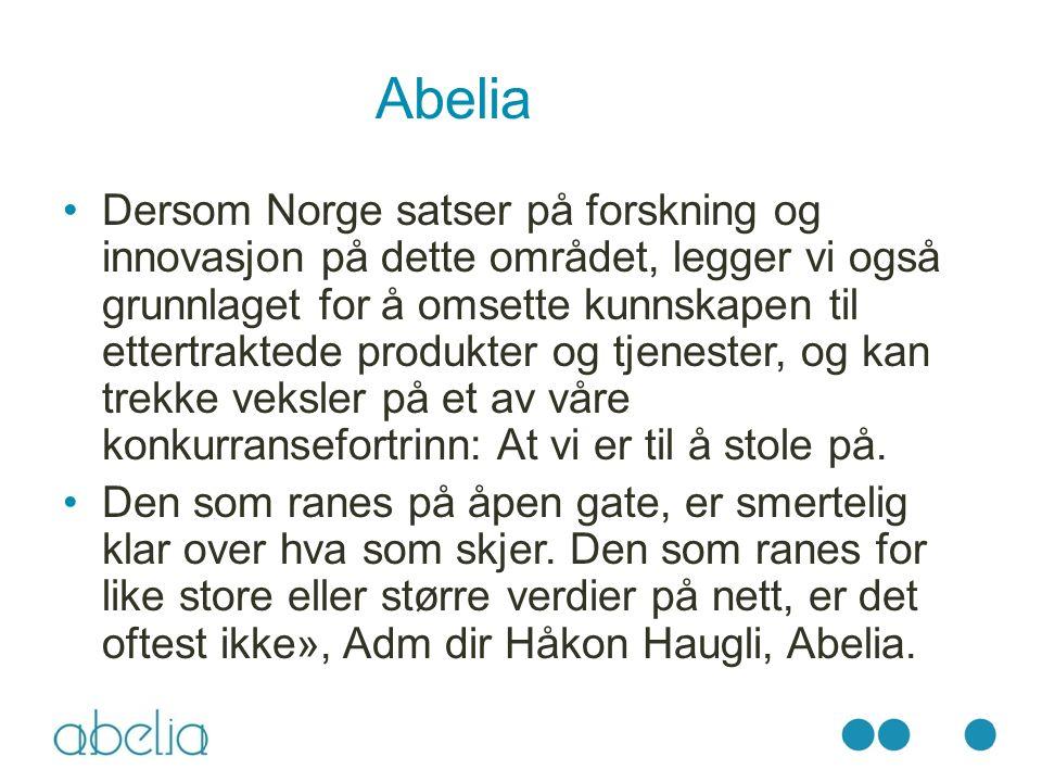 Abelia Dersom Norge satser på forskning og innovasjon på dette området, legger vi også grunnlaget for å omsette kunnskapen til ettertraktede produkter