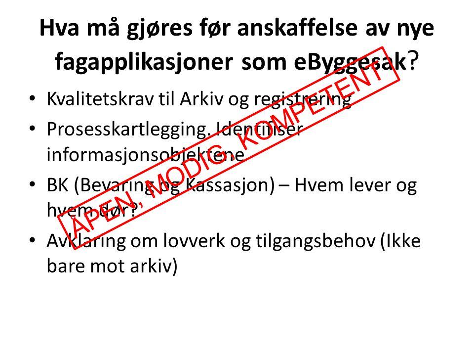 Hva må gjøres før anskaffelse av nye fagapplikasjoner som eByggesak .