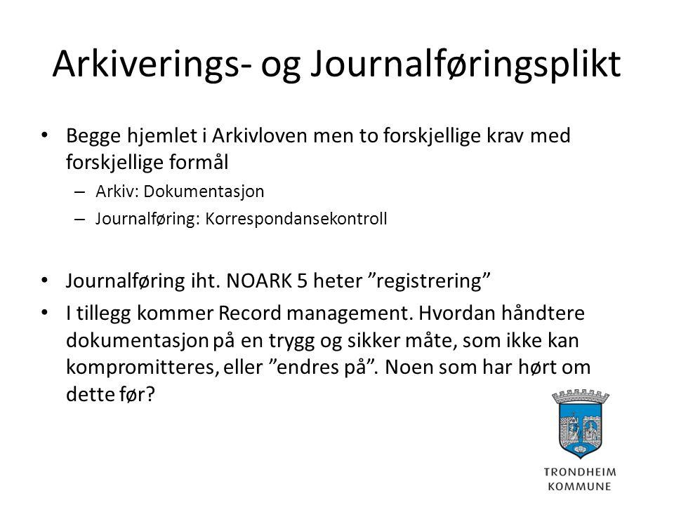 Arkiverings- og Journalføringsplikt Begge hjemlet i Arkivloven men to forskjellige krav med forskjellige formål – Arkiv: Dokumentasjon – Journalføring