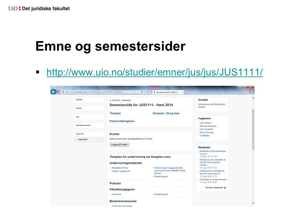 Emne og semestersider  http://www.uio.no/studier/emner/jus/jus/JUS1111/ http://www.uio.no/studier/emner/jus/jus/JUS1111/