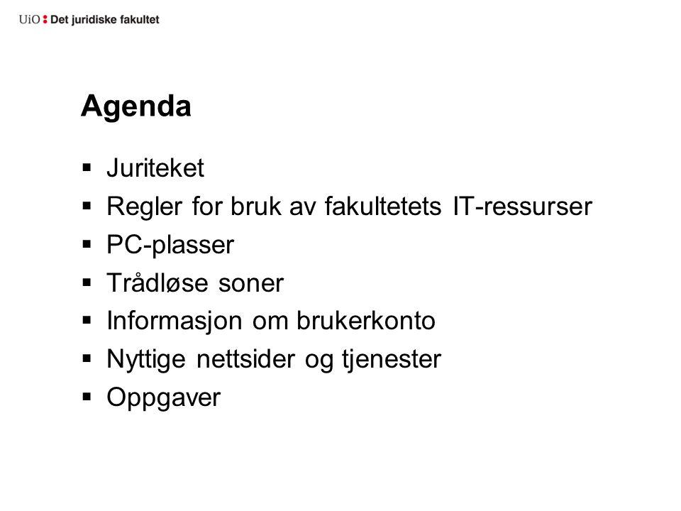 Agenda  Juriteket  Regler for bruk av fakultetets IT-ressurser  PC-plasser  Trådløse soner  Informasjon om brukerkonto  Nyttige nettsider og tje