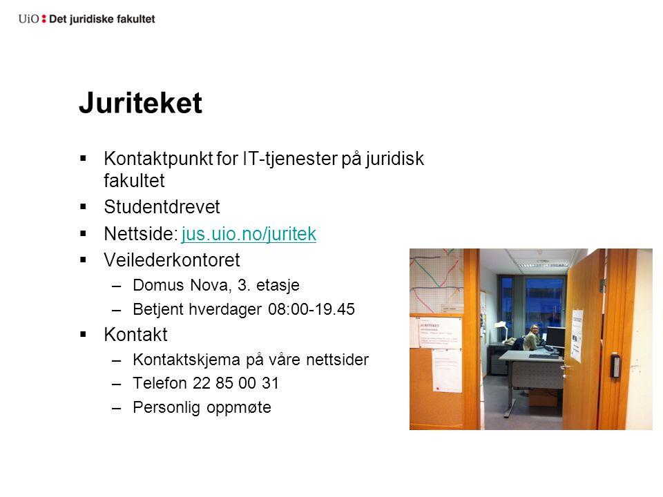 Juriteket  Kontaktpunkt for IT-tjenester på juridisk fakultet  Studentdrevet  Nettside: jus.uio.no/juritekjus.uio.no/juritek  Veilederkontoret –Do