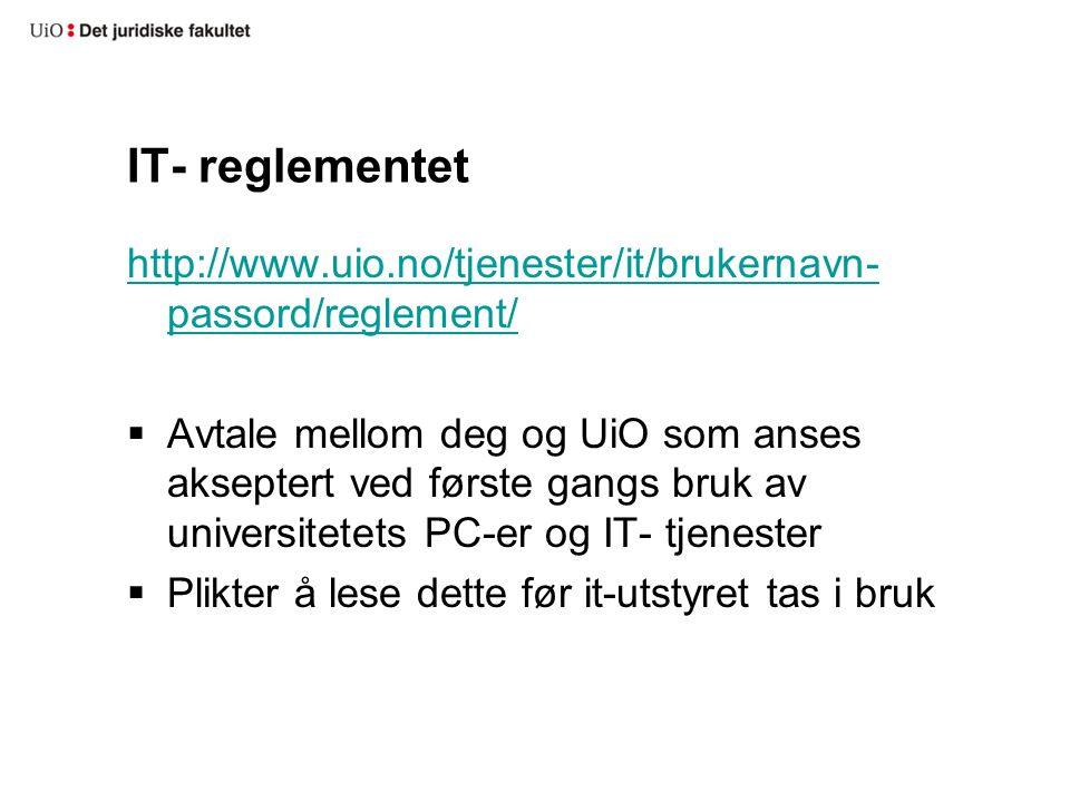 Nyttige nettsider  Lovdata www.lovdata.no  Gyldendal Rettsdata www.rettsdata.no Alternative innloggingsmåter: -IP- tilgang (kun Rettsdata) -Opprette egen brukerkonto -Bruk studentepost - @student.jus.uio.no