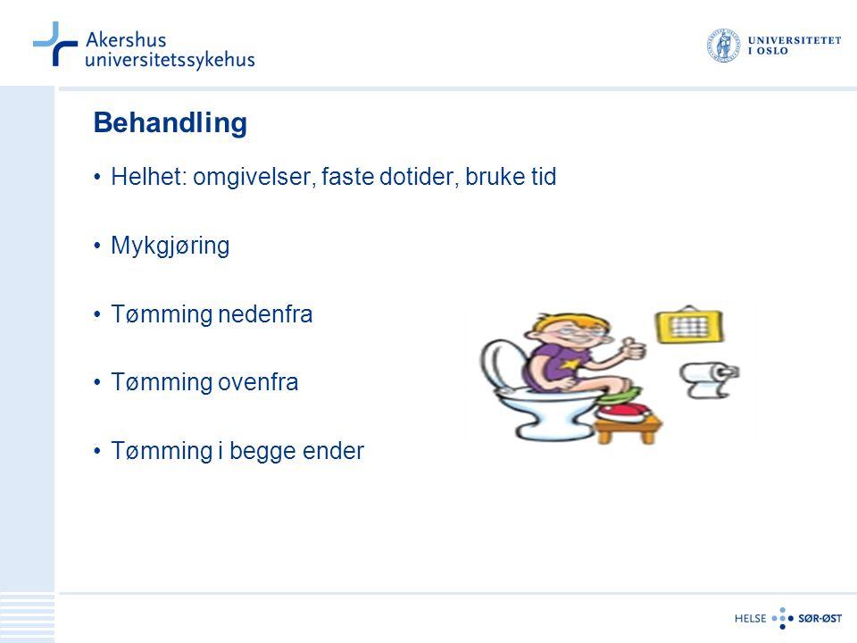 Behandling Helhet: omgivelser, faste dotider, bruke tid Mykgjøring Tømming nedenfra Tømming ovenfra Tømming i begge ender