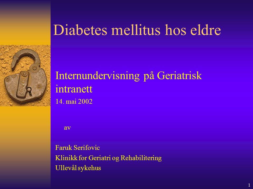 2 Definisjon Diabetes mellitus kan defineres som en metabolsk forstyrrelse med kronisk forhøyet blodglukose på grunn av utilstrekkelig insulin sekresjon og eller hemmet insulineffekt, såkalt insulinresistens.