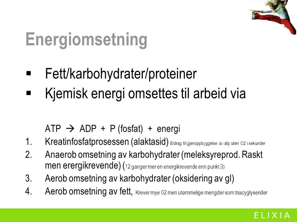 Energiomsetning  Fett/karbohydrater/proteiner  Kjemisk energi omsettes til arbeid via ATP  ADP + P (fosfat) + energi 1.Kreatinfosfatprosessen (alaktasid) Bidrag til gjenoppbyggelse av atp uten O2 i sekunder 2.Anaerob omsetning av karbohydrater (meleksyreprod.