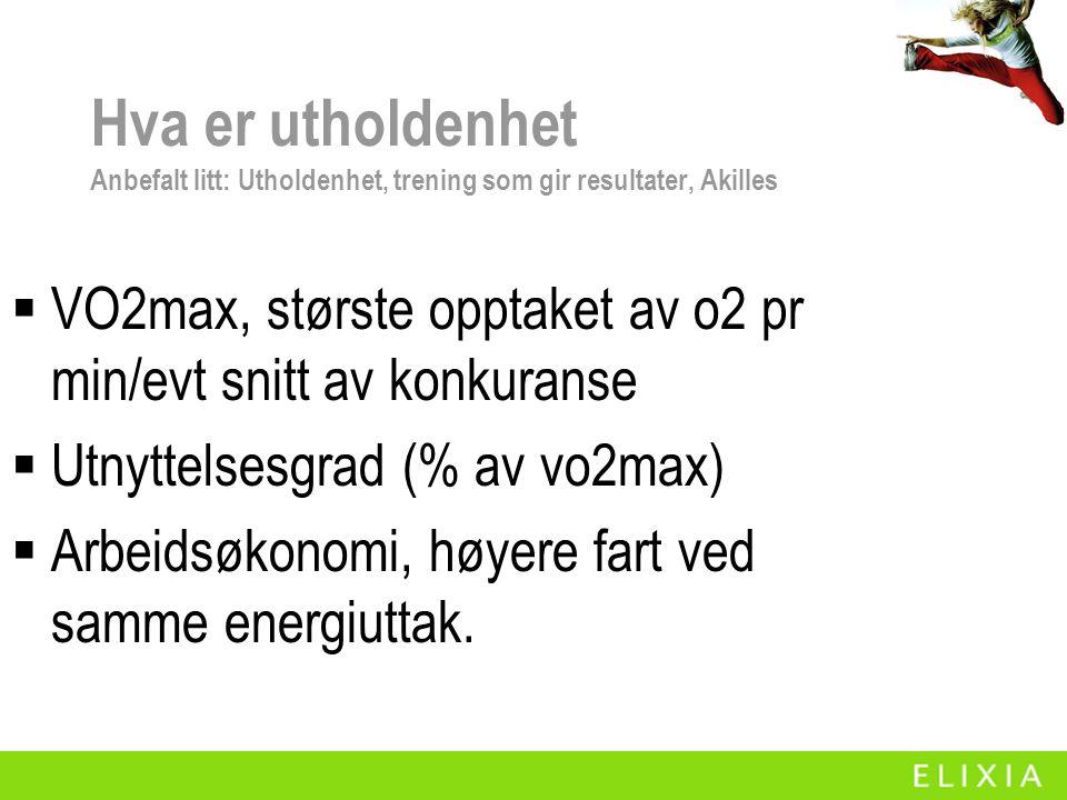 Hva er utholdenhet Anbefalt litt: Utholdenhet, trening som gir resultater, Akilles  VO2max, største opptaket av o2 pr min/evt snitt av konkuranse  Utnyttelsesgrad (% av vo2max)  Arbeidsøkonomi, høyere fart ved samme energiuttak.