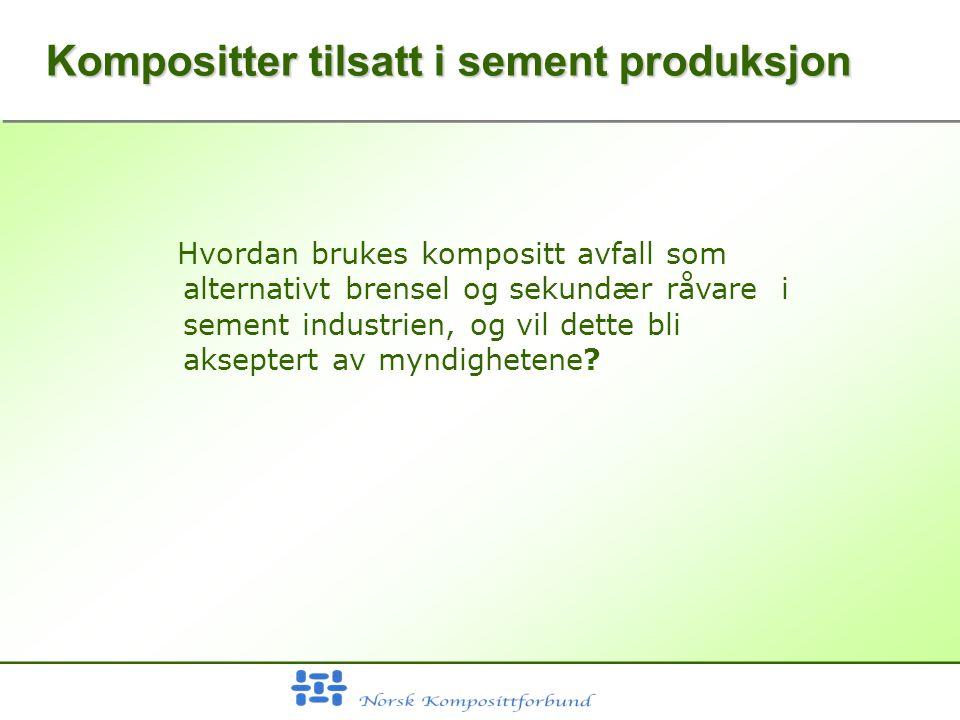 Kompositter tilsatt i sement produksjon Hvordan brukes kompositt avfall som alternativt brensel og sekundær råvare i sement industrien, og vil dette bli akseptert av myndighetene