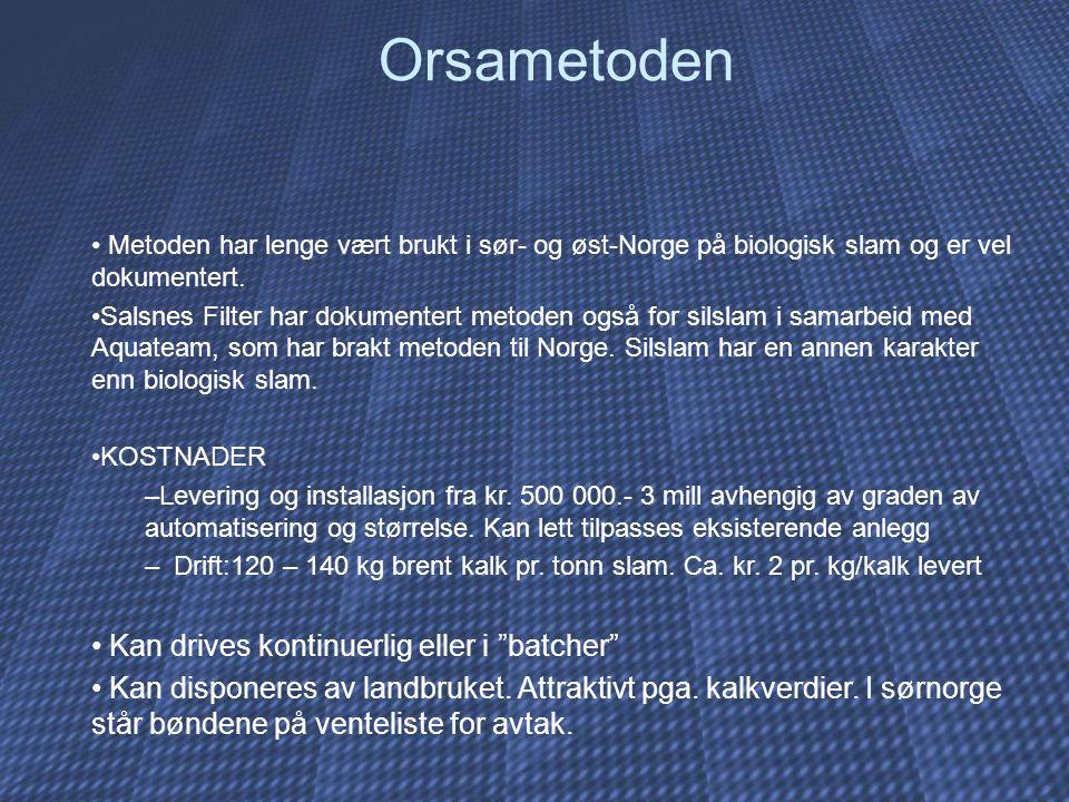 Orsametoden Metoden har lenge vært brukt i sør- og øst-Norge på biologisk slam og er vel dokumentert. Salsnes Filter har dokumentert metoden også for