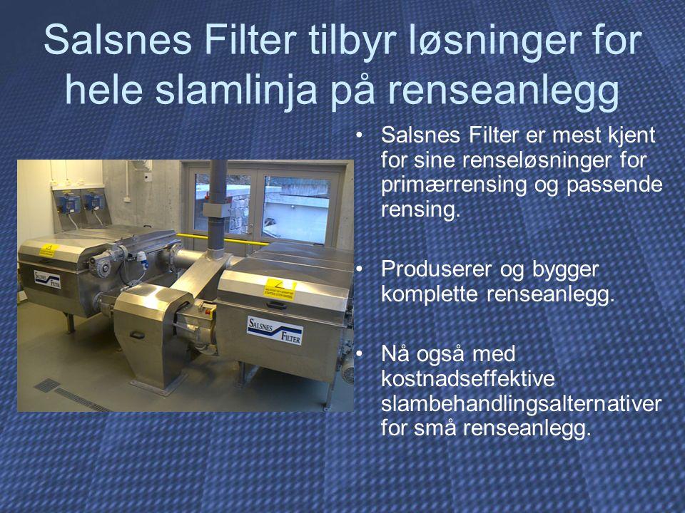Salsnes Filter tilbyr løsninger for hele slamlinja på renseanlegg Salsnes Filter er mest kjent for sine renseløsninger for primærrensing og passende r