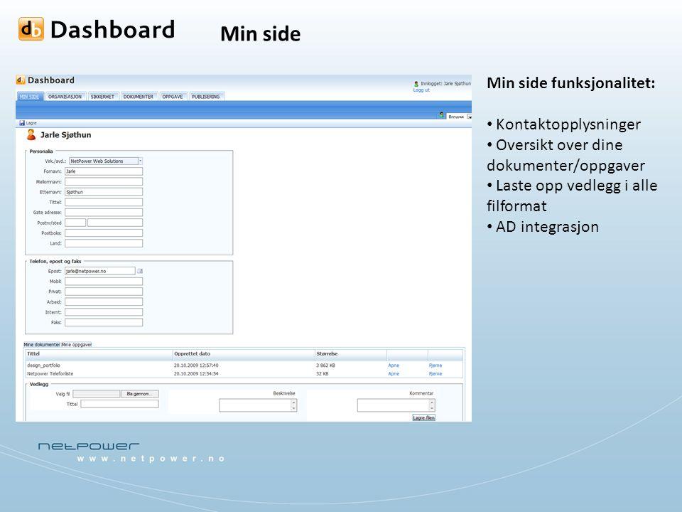Min side Min side funksjonalitet: Kontaktopplysninger Oversikt over dine dokumenter/oppgaver Laste opp vedlegg i alle filformat AD integrasjon