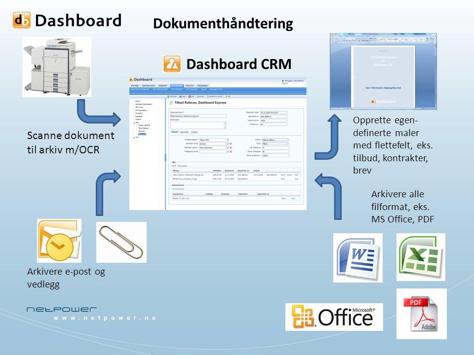 Dokumenthåndtering Dashboard CRM Arkivere e-post og vedlegg Arkivere alle filformat, eks. MS Office, PDF Scanne dokument til arkiv m/OCR Opprette egen