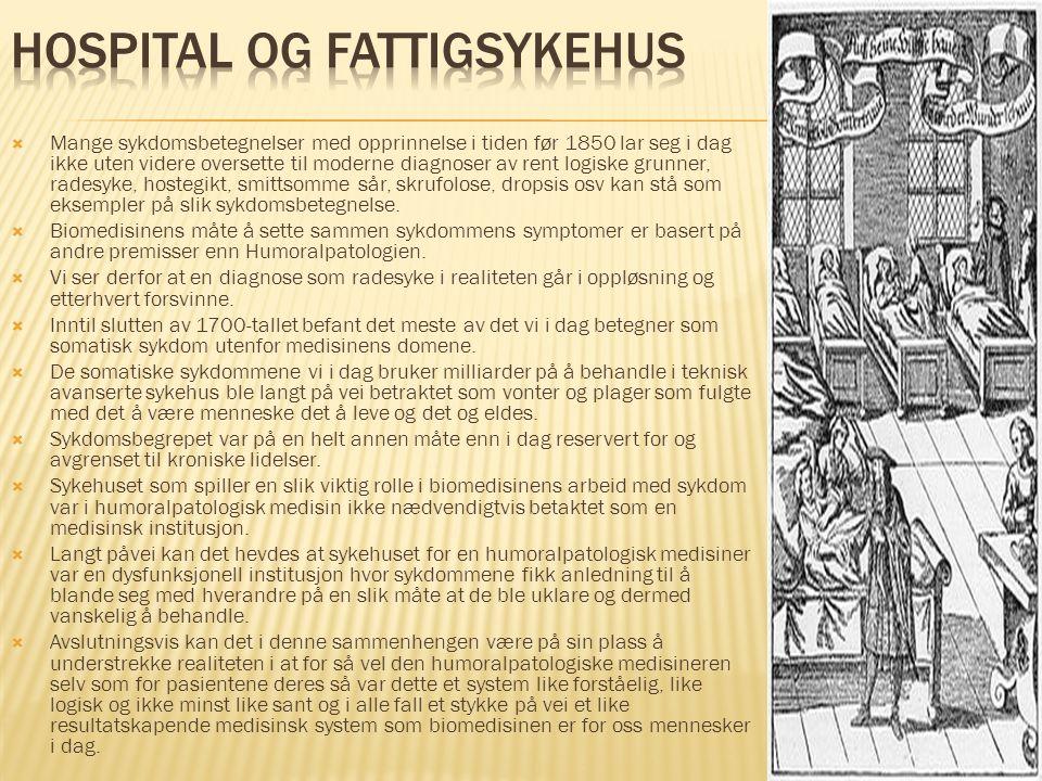  Mange sykdomsbetegnelser med opprinnelse i tiden før 1850 lar seg i dag ikke uten videre oversette til moderne diagnoser av rent logiske grunner, ra