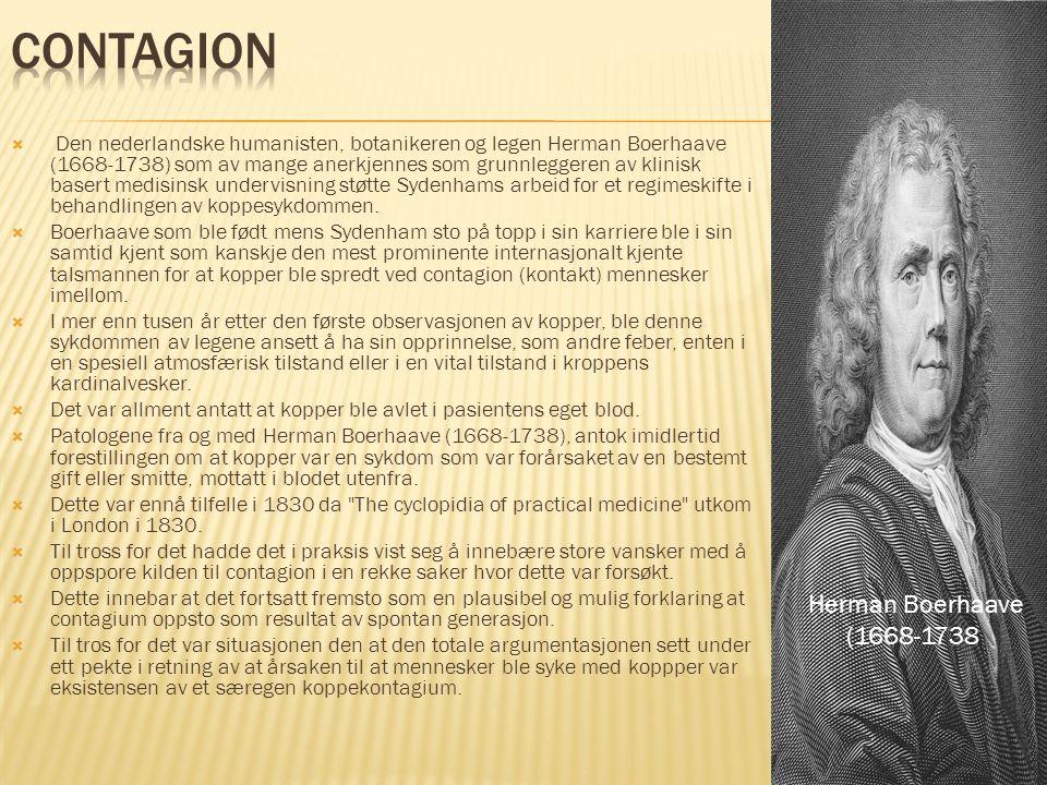  Den nederlandske humanisten, botanikeren og legen Herman Boerhaave (1668-1738) som av mange anerkjennes som grunnleggeren av klinisk basert medisins