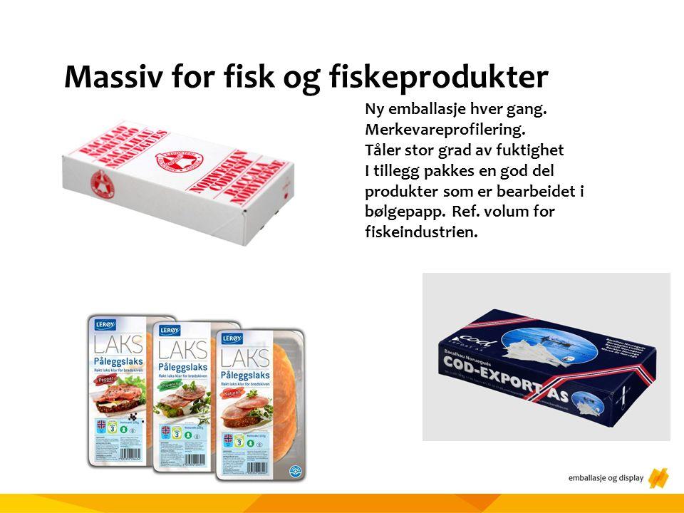 Massiv for fisk og fiskeprodukter Ny emballasje hver gang.