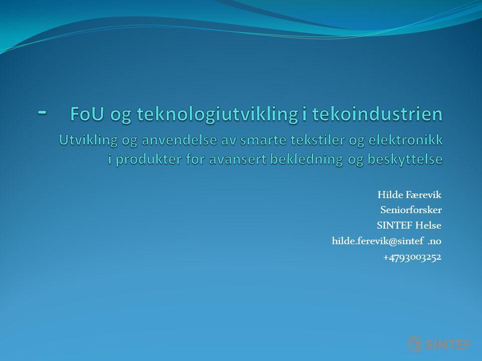 Hilde Færevik Seniorforsker SINTEF Helse hilde.ferevik@sintef.no +4793003252