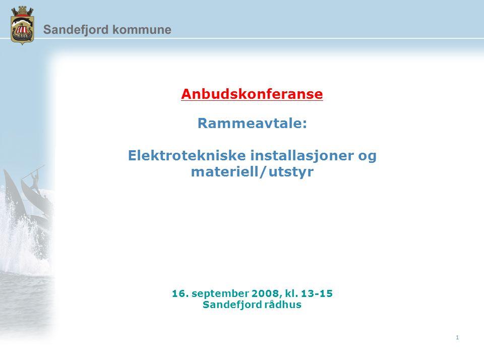 1 Anbudskonferanse Rammeavtale: Elektrotekniske installasjoner og materiell/utstyr 16.
