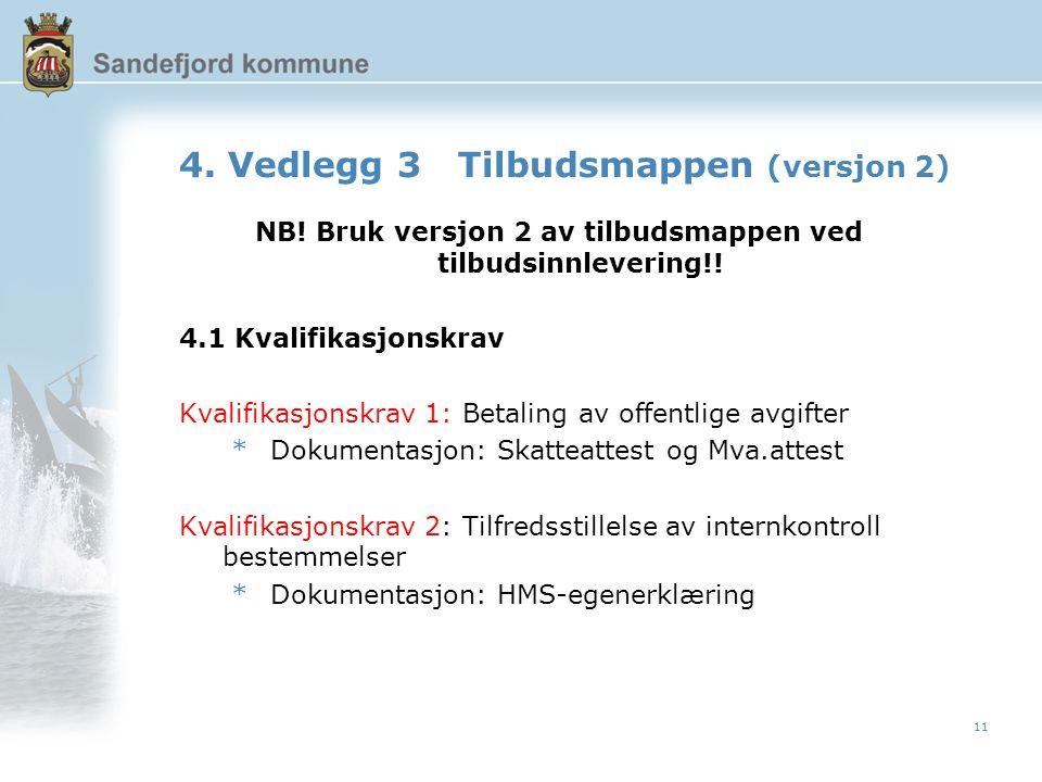 11 NB.Bruk versjon 2 av tilbudsmappen ved tilbudsinnlevering!.