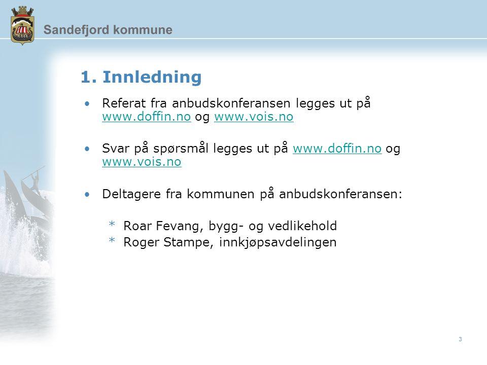 3 1. Innledning Referat fra anbudskonferansen legges ut på www.doffin.no og www.vois.no www.doffin.nowww.vois.no Svar på spørsmål legges ut på www.dof