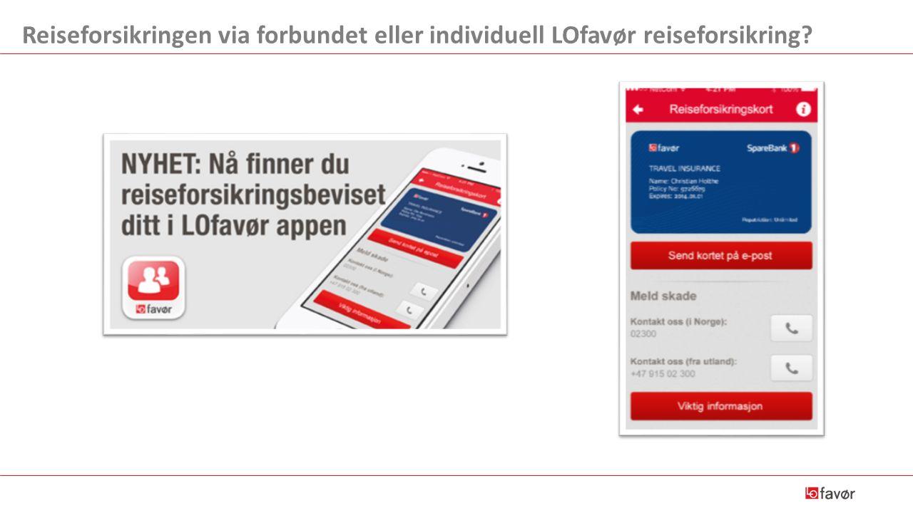 Reiseforsikringen via forbundet eller individuell LOfavør reiseforsikring